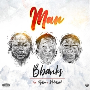Bbanks - Man ft. Mr Bee & Mohbad